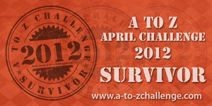 Survivor of A to Z April Challenge 2012
