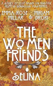 The Women Friends by Emma Rose Millar and Miriam Drori