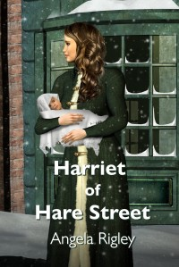 Harriet of Hare Street by Angela Rigley