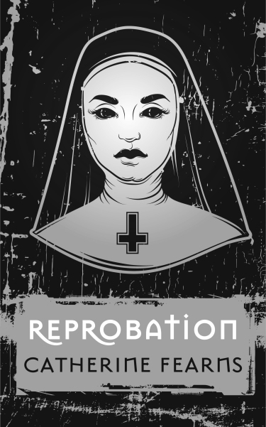 Reprobation by Catherine Fearns